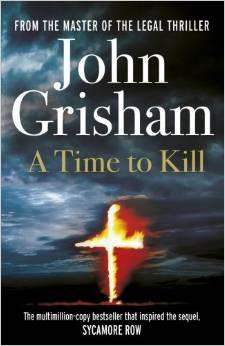 A Time To Kill - Grisham, John