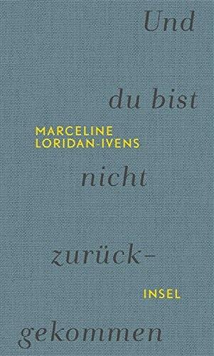 Und du bist nicht zurückgekommen - Loridan-Ivens, Marceline