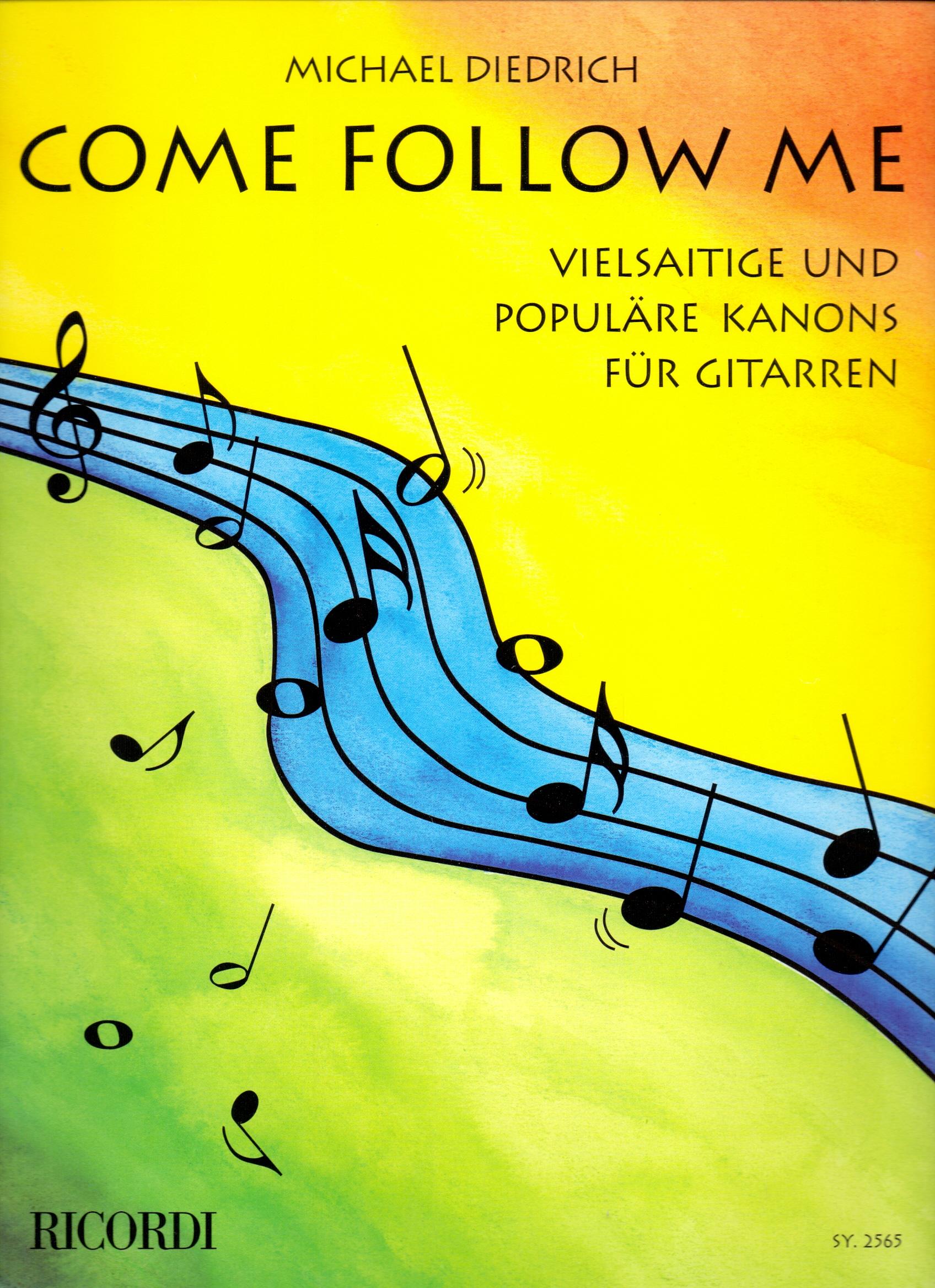 Come follow me: Vielsaitige und Populäre Kanons für Gitarren - Michael Diedrich [Broschiert]