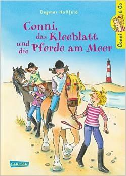 Conni & Co: Band 11 - Conni, das Kleeblatt und die Pferde am Meer - Dagmar Hoßfeld