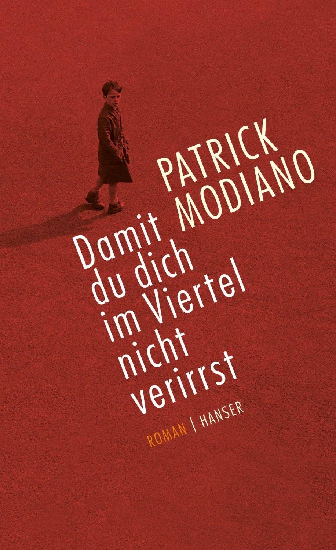 Damit du dich im Viertel nicht verirrst - Patrick Modiano