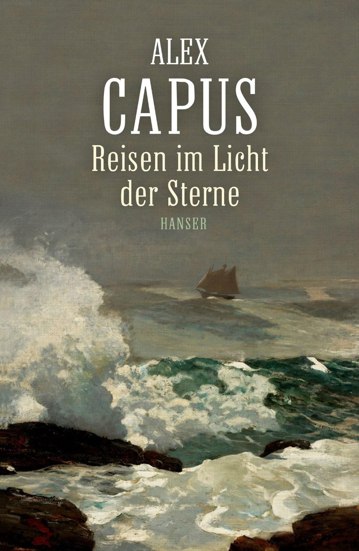 Reisen im Licht der Sterne - Alex Capus