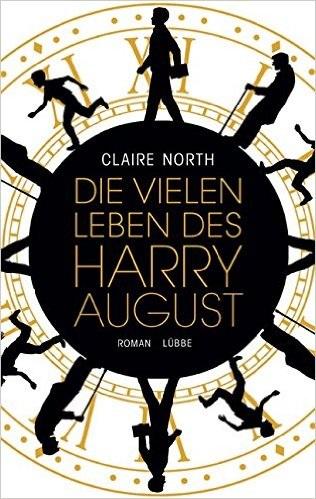Die vielen Leben des Harry August - Claire North