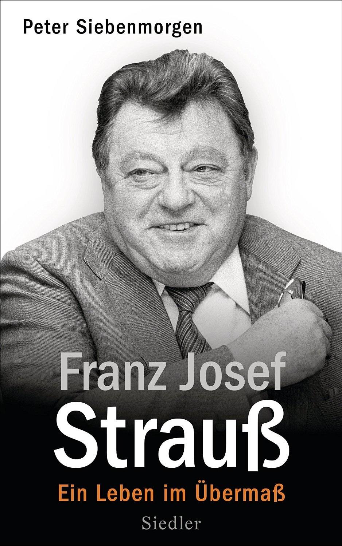 Franz Josef Strauß: Ein Leben im Übermaß - Siebenmorgen, Peter
