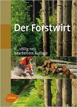 Der Forstwirt - Morat, Joachim