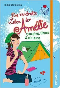 Das verdrehte Leben der Amélie, 6, Camping, Chaos & ein Kuss - Desjardins, India