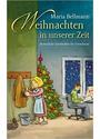 Weihnachten in unserer Zeit: Besinnliche Geschichten für Erwachsene - Bellmann, Maria
