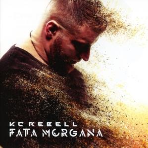 Kc Rebell - Fata Morgana