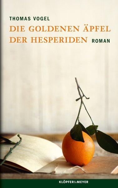 Die Goldenen Äpfel der Hesperiden: Roman - Thom...