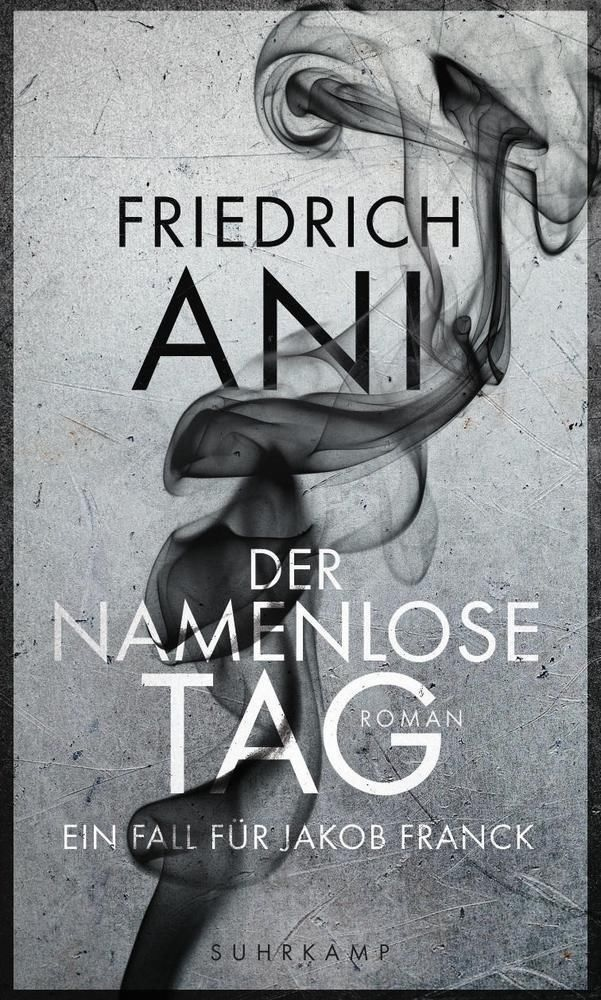 Der namenlose Tag - Friedrich Ani
