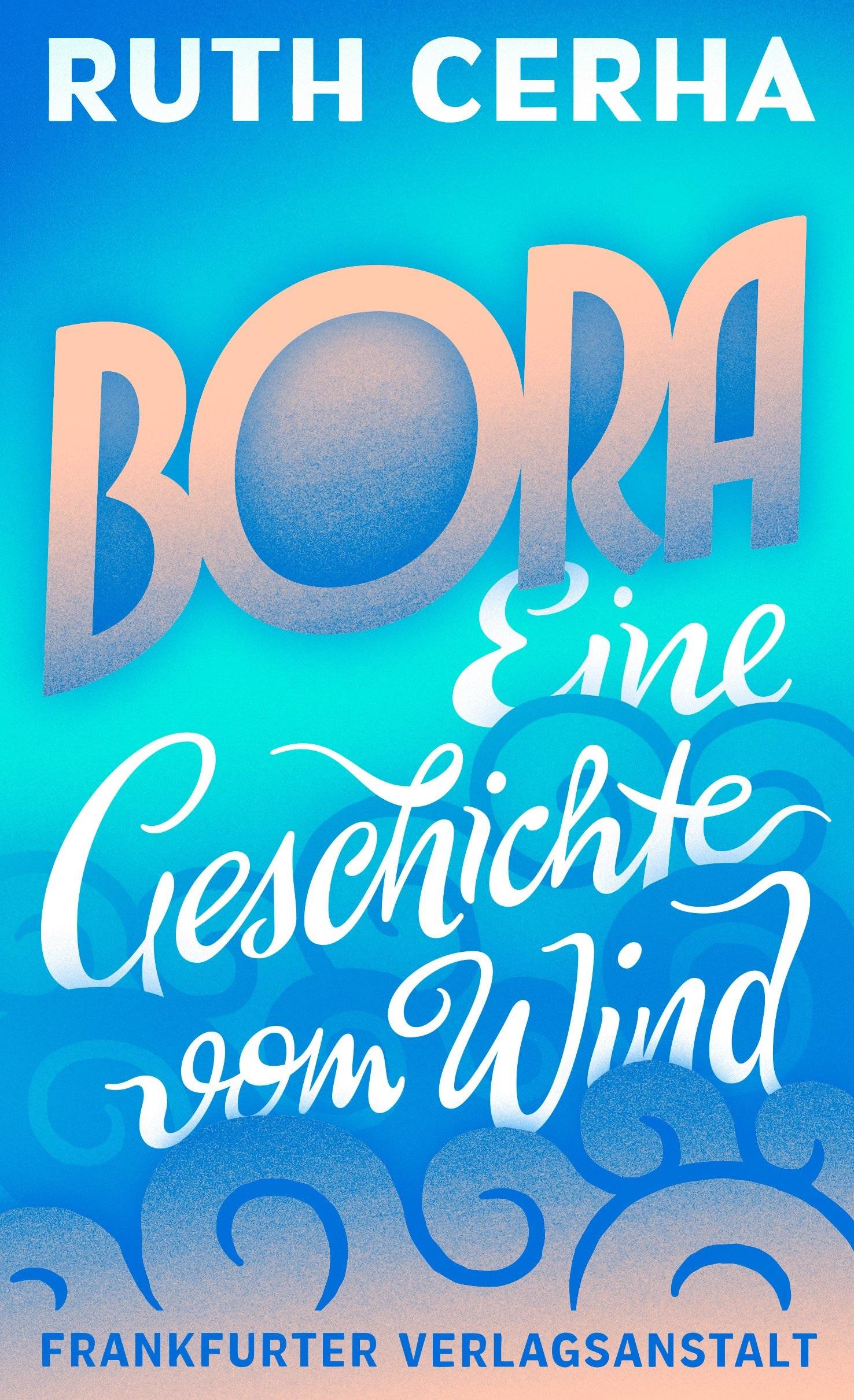 Bora: Eine Geschichte vom Wind - Cerha, Ruth