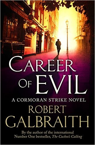 Cormoran Strike 3: Career of Evil - Robert Galbraith