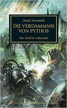 Horus Heresy - Die Verdammnis von Pythos: Der Schleier schwindet - David Annandale