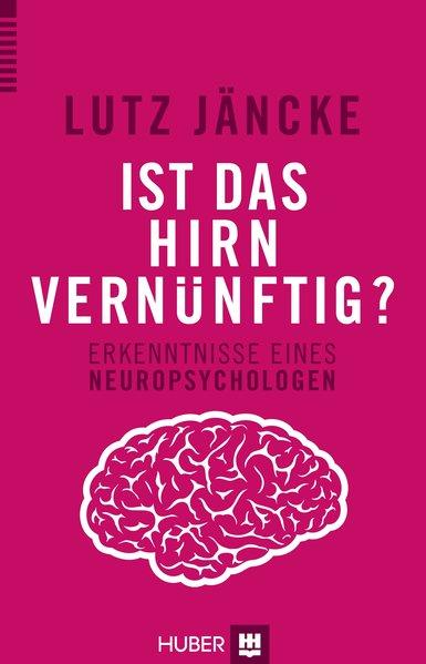 Ist das Hirn vernünftig?: Erkenntnisse eines Ne...