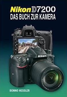 Nikon D7200 Das Buch zur Kamera - Hessler, Benno