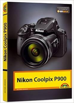 Nikon P900 Handbuch - Gradias, Michael