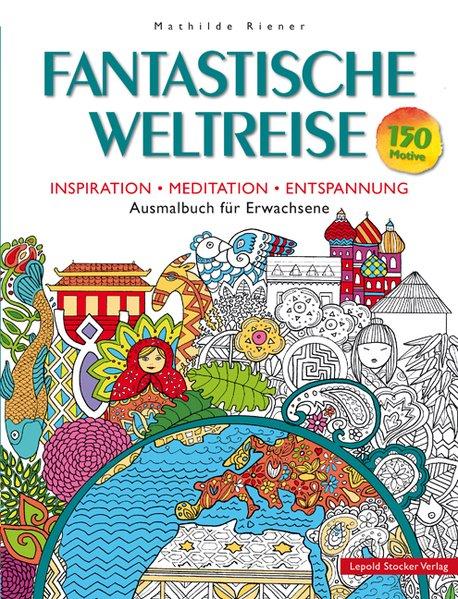 Fantastische Weltreise: Inspiration, Meditation...