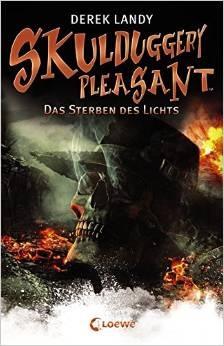 Skulduggery Pleasant: Band 9 - Das Sterben des Lichts - Derek Landy