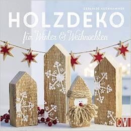 Holzdeko für Winter & Weihnachten - Gerlinde Auenhammer