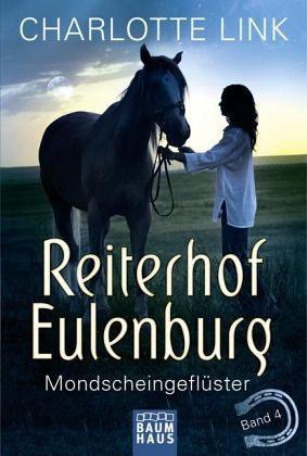 Reiterhof Eulenburg: Band 4 - Mondscheingeflüster - Charlotte Link