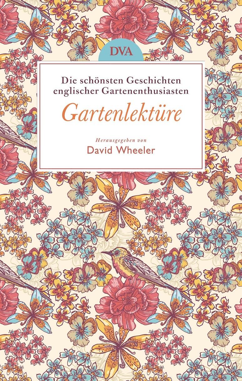Gartenlektüre: Die schönsten Geschichten englischer Gartenenthusiasten