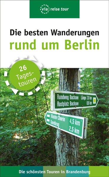 Die besten Wanderungen rund um Berlin - Wiebrec...