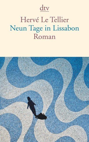 Neun Tage in Lissabon: Roman - Tellier, Hervé Le