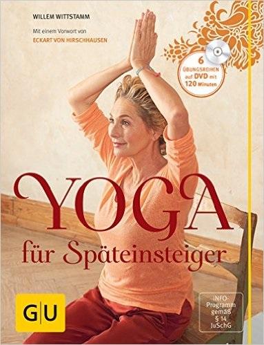 Yoga für Späteinsteiger - Willem Wittstamm [Buch inkl. DVD]