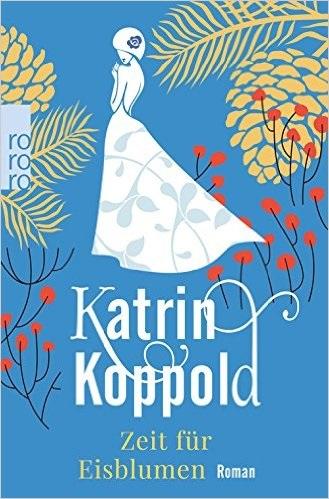 Zeit für Eisblumen - Koppold, Katrin