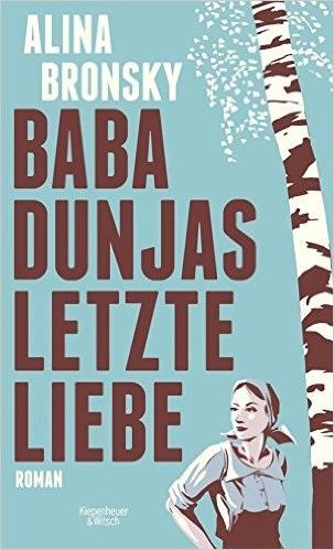 Baba Dunjas letzte Liebe - Alina Bronsky