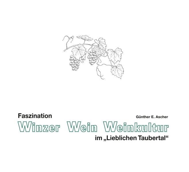 Faszination Winzer, Wein, Weinkultur im ´LIebli...