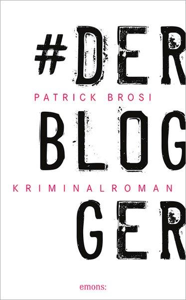 Der Blogger - Brosi, Patrick
