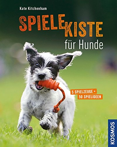 Spielekiste für Hunde: 5 Spielzeuge - 50 Spielideen - Kate Kitchenham
