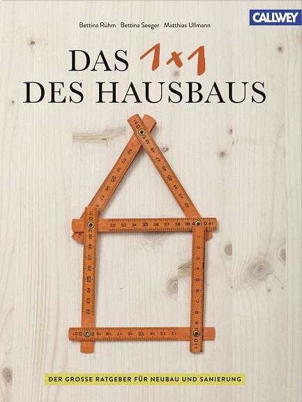 Das 1x1 des Hausbaus: Der große Ratgeber für Neubau und Sanierung - Bettina Rühm