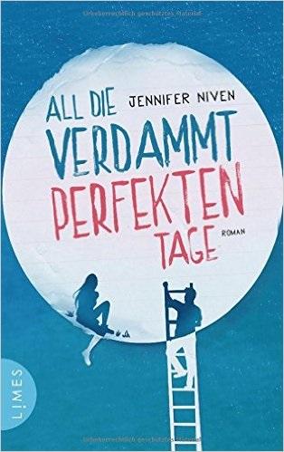 All die verdammt perfekten Tage - Jennifer Niven