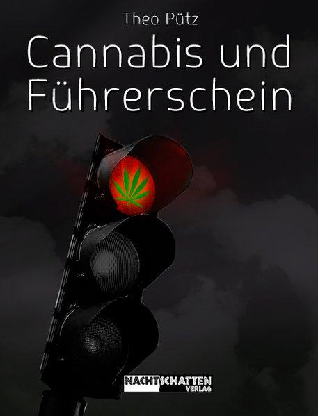 Cannabis und Führerschein - Pütz, Theo