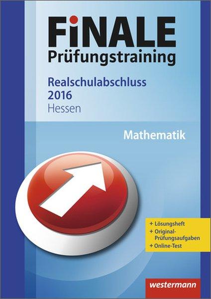 Finale - Prüfungstraining Realschulabschluss Hessen: Arbeitsheft Mathematik 2016 mit Lösungsheft - Bernhard Humpert