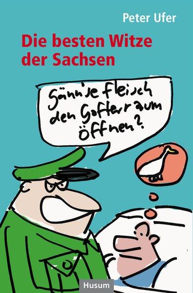 Die besten Witze der Sachsen - Ufer, Peter