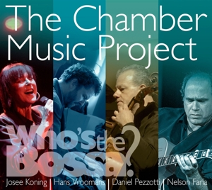Who´S the Bossa? - The Chamber Music Project
