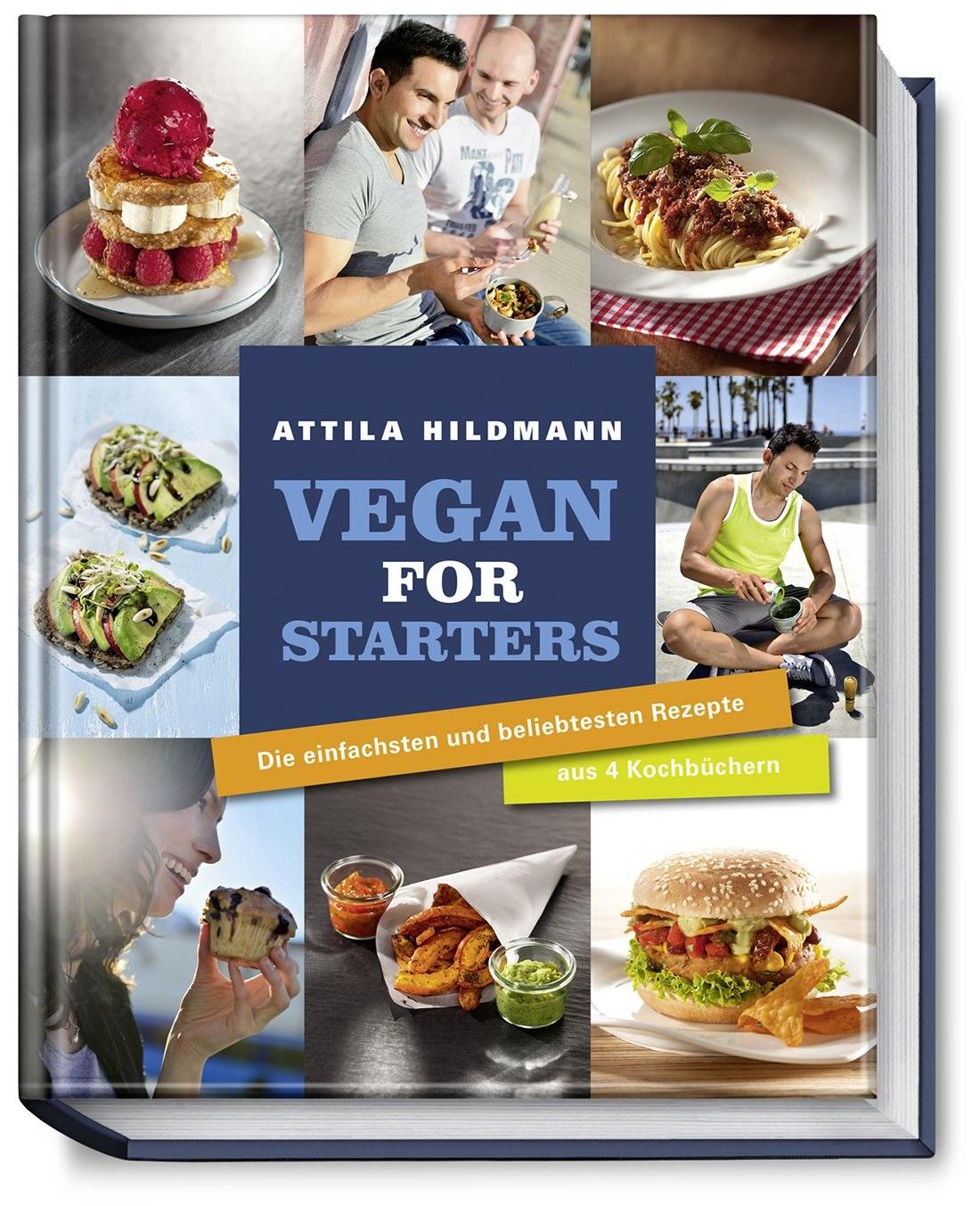 Vegan for Starters. Die einfachsten und beliebtesten Rezepte aus vier Kochbüchern - Attila Hildmann