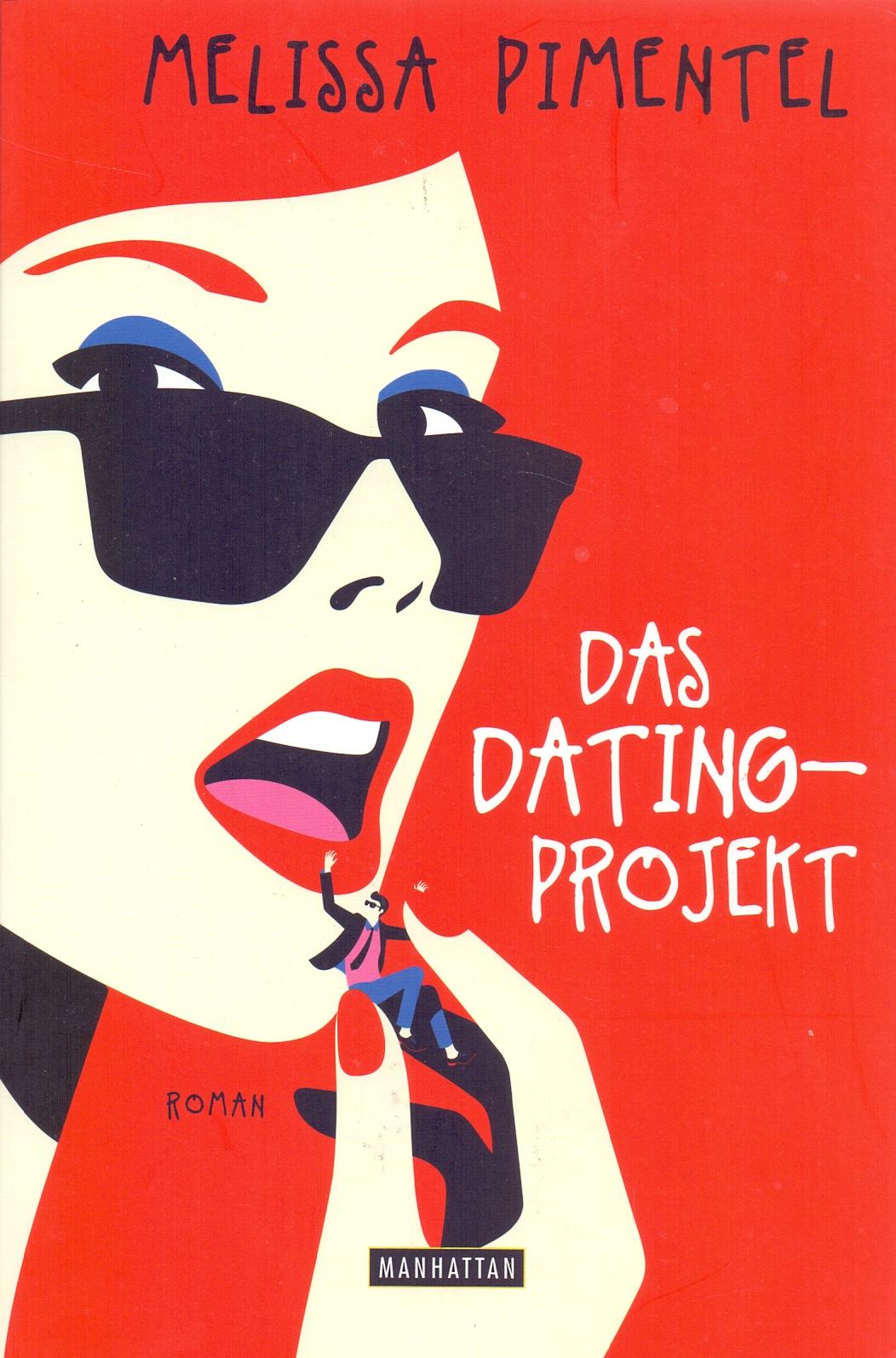 Das Dating-Projekt - Melissa Pimentel [Taschenb...