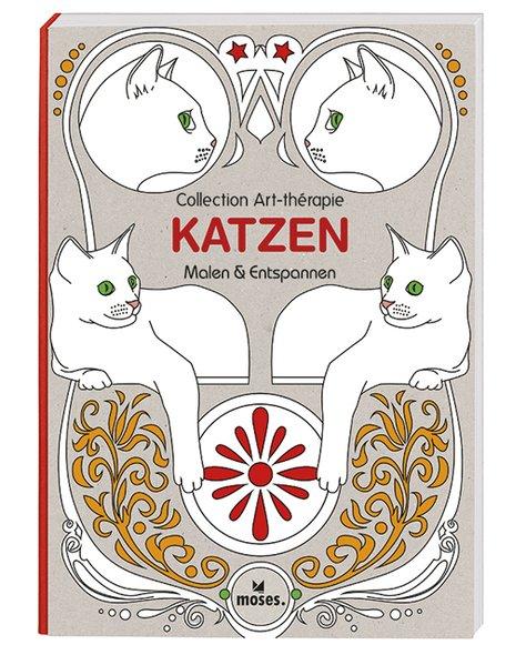 Collection Art-thérapie: Katzen: Malen & Entspa...