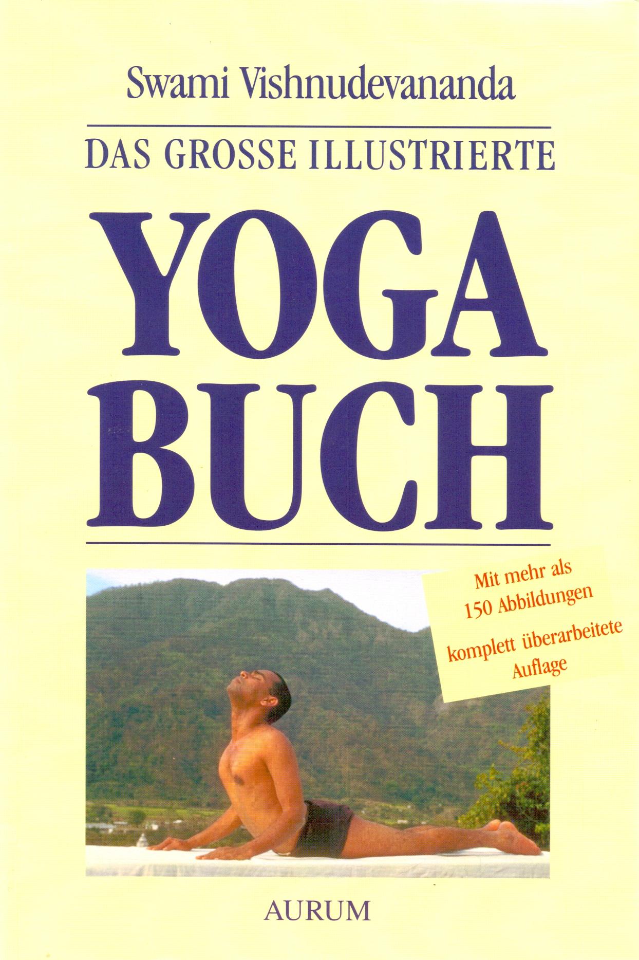 Das große illustrierte Yoga-Buch - Swami Vishnu-Devananda [Broschiert, 12. Auflage 2010]