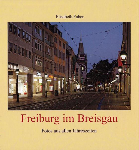 Freiburg im Breisgau. Fotos aus allen Jahreszei...