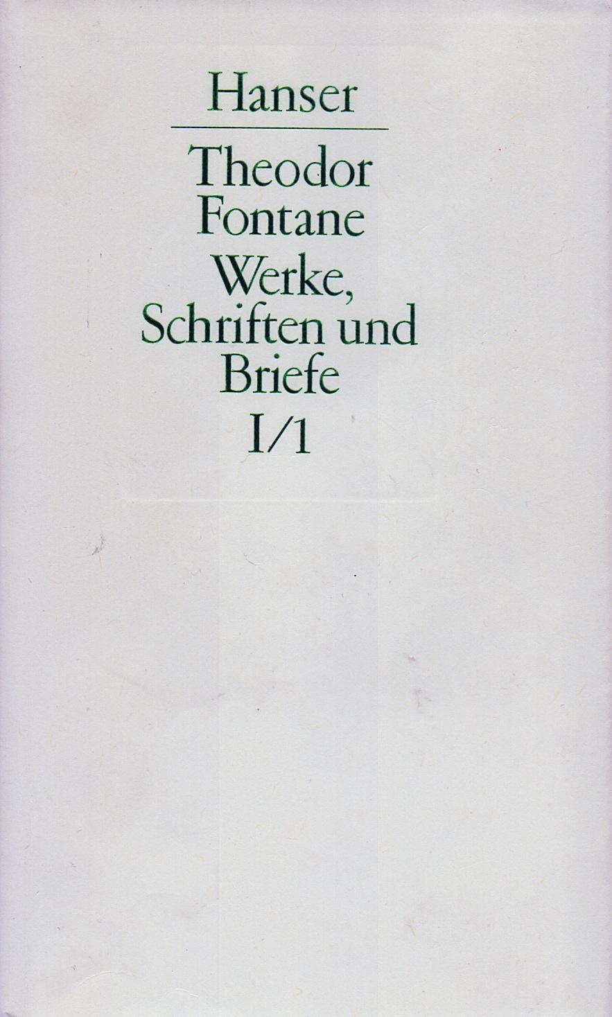 Theodor Fontane: Werke, Schriften und Briefe / Sämtliche Romane, Erzählungen, Gedichte, Nachgelassenes - Abteilung 1 / 1