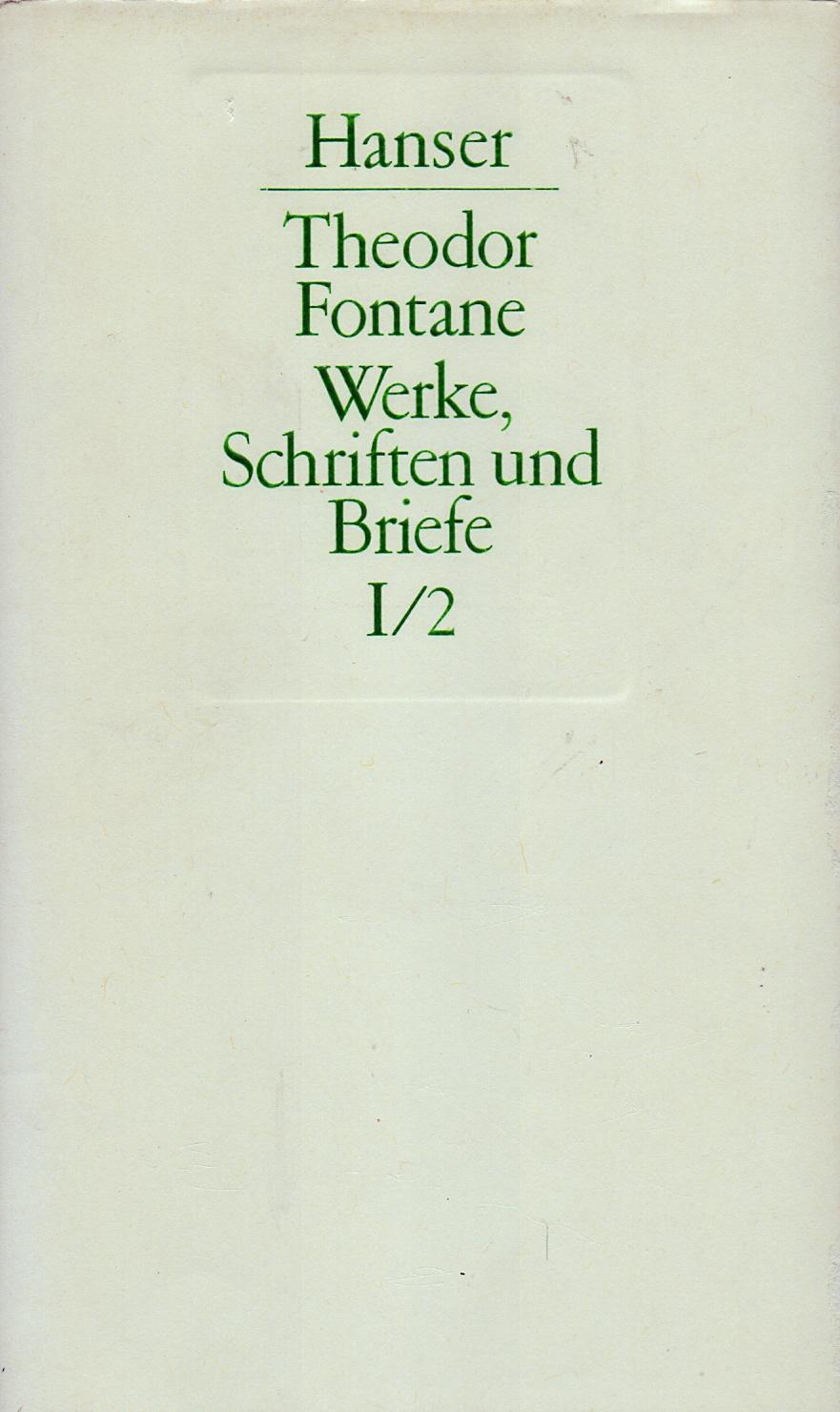 Theodor Fontane: Werke, Schriften und Briefe / Sämtliche Romane, Erzählungen, Gedichte, Nachgelassenes - Abteilung 1 / 2