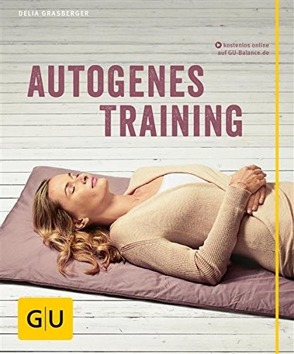 Autogenes Training - Delia Grasberger [mit CD]