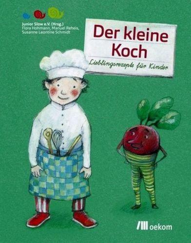Der kleine Koch: Lieblingsrezepte für Kinder - ...