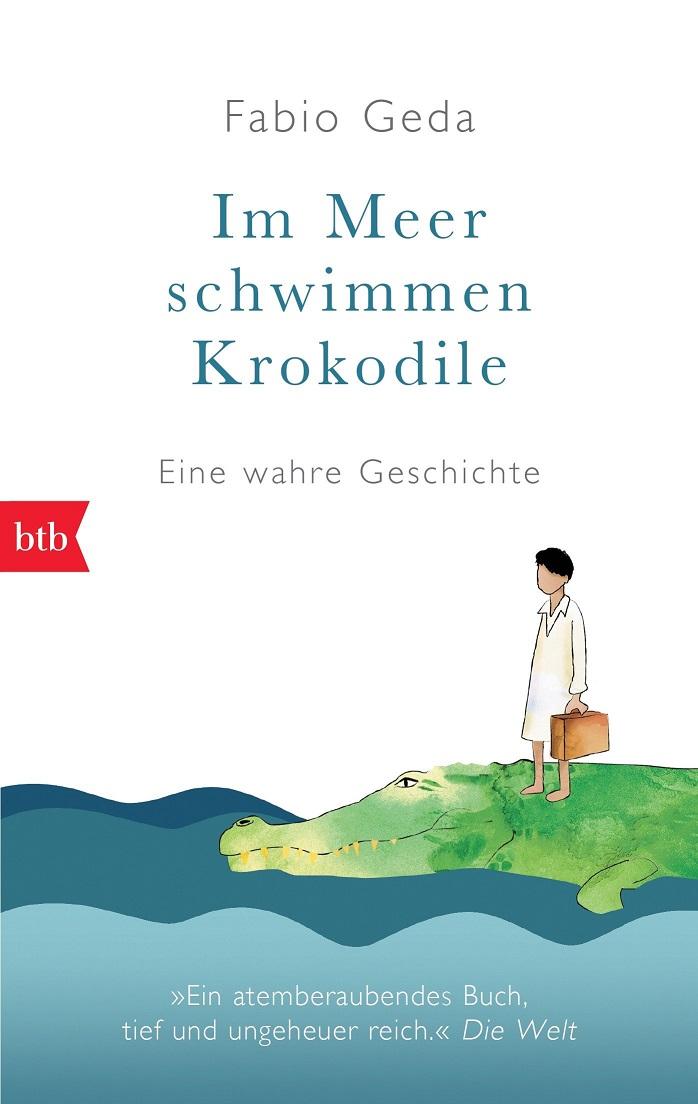 Im Meer schwimmen Krokodile - Eine wahre Geschichte - Fabio Geda