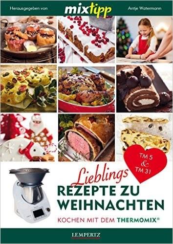 mixtipp: Lieblingsrezepte zu Weihnachten: Koche...